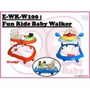 E-WK-W100 : Fun Ride Baby Walker  **East Malaysia need pay postage fees RM45** )